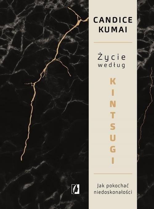 Życie według Kintsugi. Kumai Candice