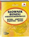 Słownik biznesu międzynarodowego polsko-angielski angielsko-polski