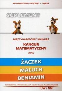 Matematyka z wesołym kangurem Suplement 2016 Żaczek Maluch Beniamin Praca zbiorowa