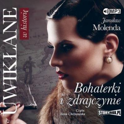 Uwikłane w historię. Bohaterki i... audiobook Jarosław Molenda