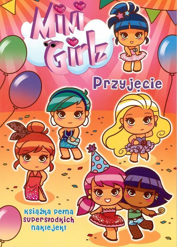Mini Girlz Przyjęcie + naklejki