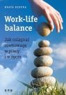 Work-life balance Jak osiągnąć równowagę w pracy i w życiu Rzepka Beata