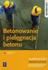 Betonowanie i pielęgnacja betonu. Podręcznik do nauki zawodu technik Kozłowski Mirosław