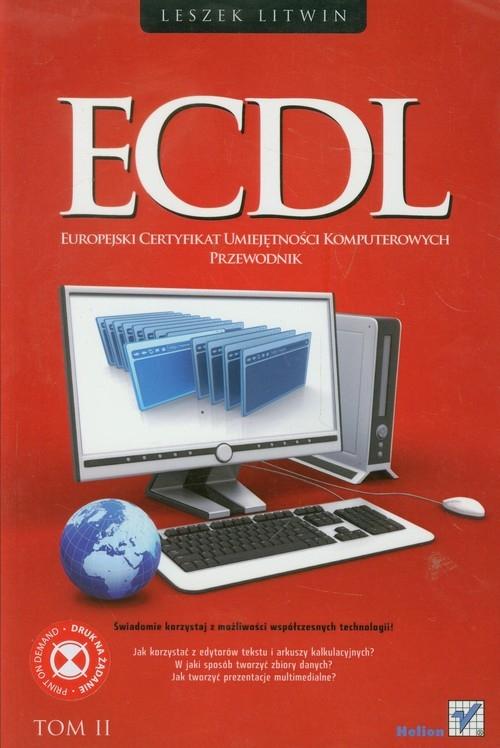 ECDL Europejski certyfikat umiejętności komputerowych Przewodnik Tom 2 Litwin Leszek