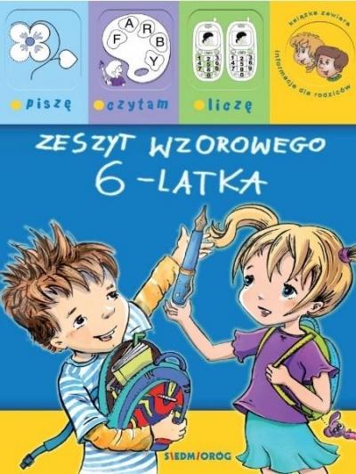 Zeszyt wzorowego 6-latka Brzezińska Renata, Heine Anna