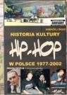 HIP-HOP HISTORIA KULTURY W POLSCE 1977-2002 ANDRZEJ BUDA