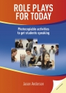 Role Plays for Today Photocopiable activities to get students speaking Jason Anderson
