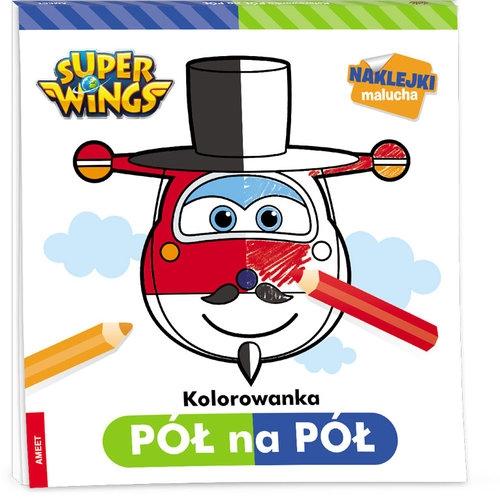 Super Wings. Kolorowanka pół na pół Opracowanie zbiorowe