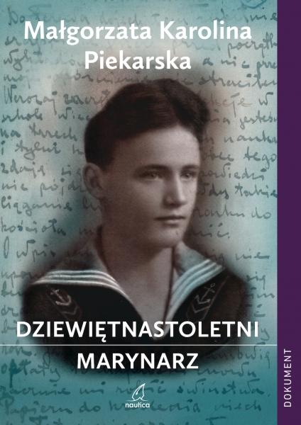 Dziewiętnastoletni marynarz Piekarska Małgorzata Karolina