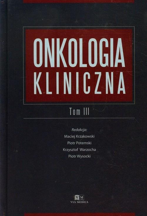 Onkologia kliniczna Tom 3