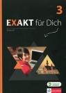 Exakt fur Dich 3 Podręcznik wieloletni z płytą CD