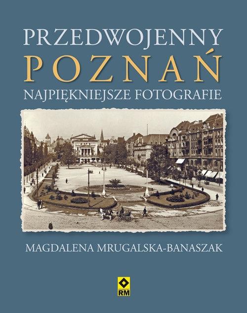 Przedwojenny Poznań Mrugalska-Banaszak Magdalena