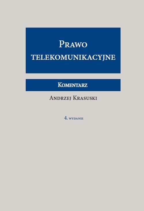 Prawo telekomunikacyjne Komentarz Krasuski Andrzej