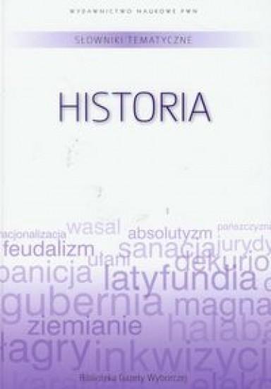 Słownik tematyczny. T.3. Historia praca zbiorowa