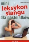 Mini Leksykon slangu dla nastolatków  Tkaczyk Anna