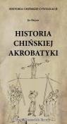 Historia chińskiej akrobatyki Historia chińskiej cywilizacji Hujun Jia