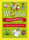 Wiosna do kolorowania - z kredkami poznajemy wiosenne zwyczaje Joanna Babula (ilustr.), Krzysztof Wiśniewski