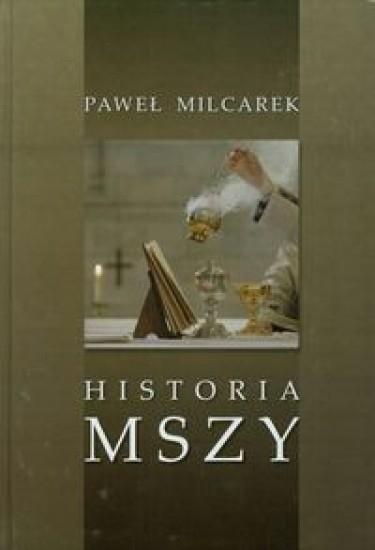 Historia Mszy Milcarek Paweł