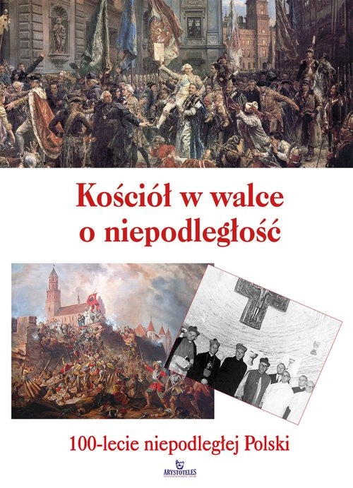 Kościół w walce o niepodległość Paterek Anna