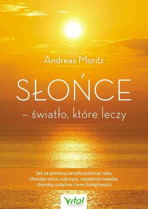 Słońce - światło, które leczy Moritz Andreas
