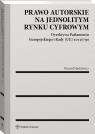 Prawo autorskie na jednolitym rynku cyfrowym/ Dyrektywa Parlamentu Markiewicz Ryszard