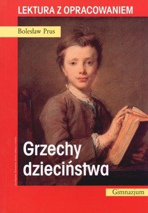 Grzechy dzieciństwa. Lektura z opracowaniem Bolesław Prus
