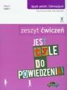 Jest tyle do powiedzenia 1 Język polski Zeszyt ćwiczeń Część 1 Kosyra-Cieślak Teresa, Załazińska Aneta