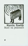 Bunt na jeziorach Pawlik Marcin