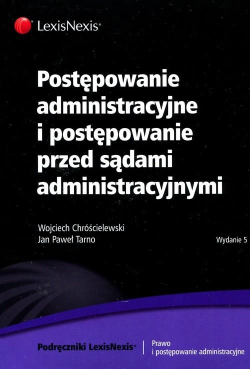 Postępowanie administracyjne i postępowanie przed sądami administracyjnymi Chróścielewski Wojciech,  Tarno Jan Paweł