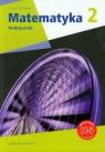 Matematyka z plusem 2 Podręcznik Zakres podstawowy + multipodręcznik