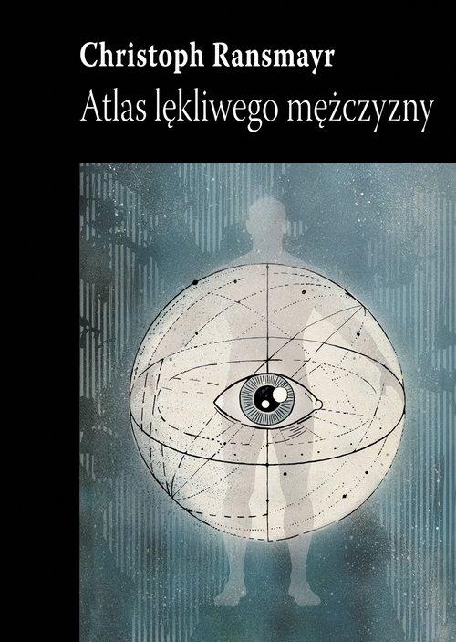 Atlas lękliwego mężczyzny Ransmayr Christoph