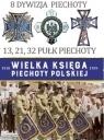 Wielka Księga Piechoty Polskiej 8 Dywizja Piechoty Wodzyński Artur