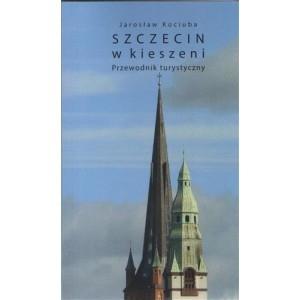 Szczecin w kieszeni. Przewodnik turystyczny KOCIUBA JAROSŁAW