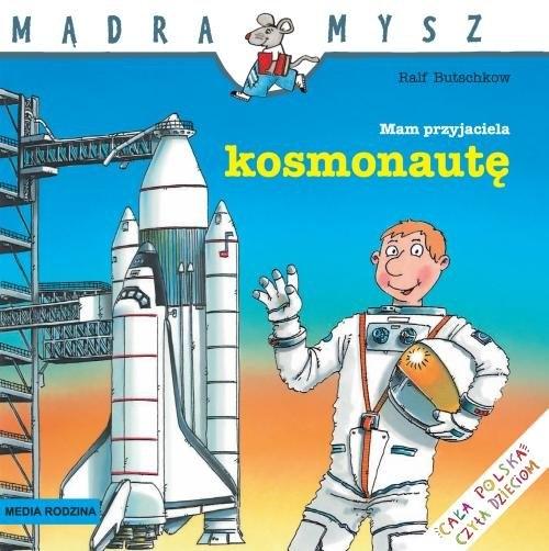 Mądra Mysz. Mam przyjaciela kosmonautę Butschkow Ralf