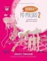 Po polsku 2 Zeszyt ćwiczeń + CD