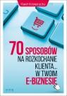 70 sposobów na rozkochanie KLIENTA w Twoim e-biznesie Krzyworączka Paweł