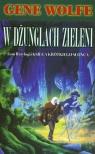 W DŻUNGLACH ZIELENI Księga krótkiego słonca tom 2 Wolfe Gene