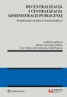Decentralizacja i centralizacja administracji publicznej Współczesny