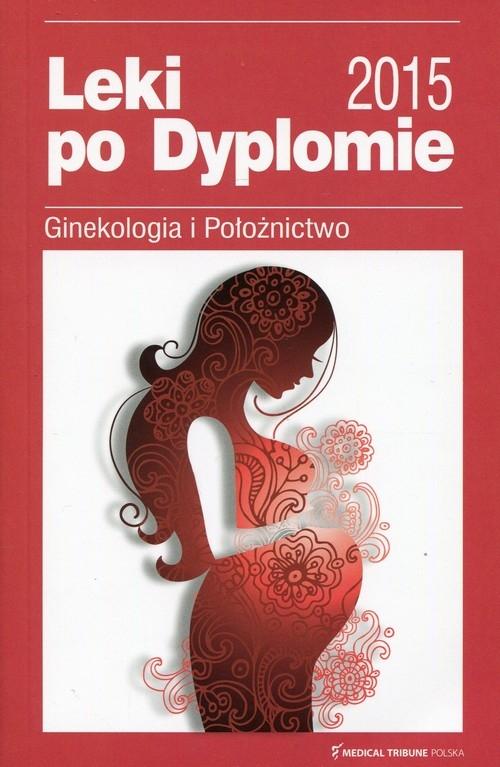 Leki po Dyplomie 2015 Ginekologia i Położnictwo