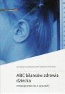 ABC bilansów zdrowia dzieckaPodręcznik dla lekarzy