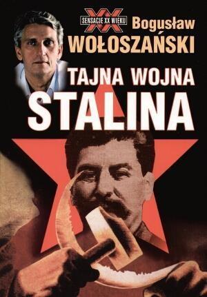 Tajna wojna Stalina Wołoszański Bogusław