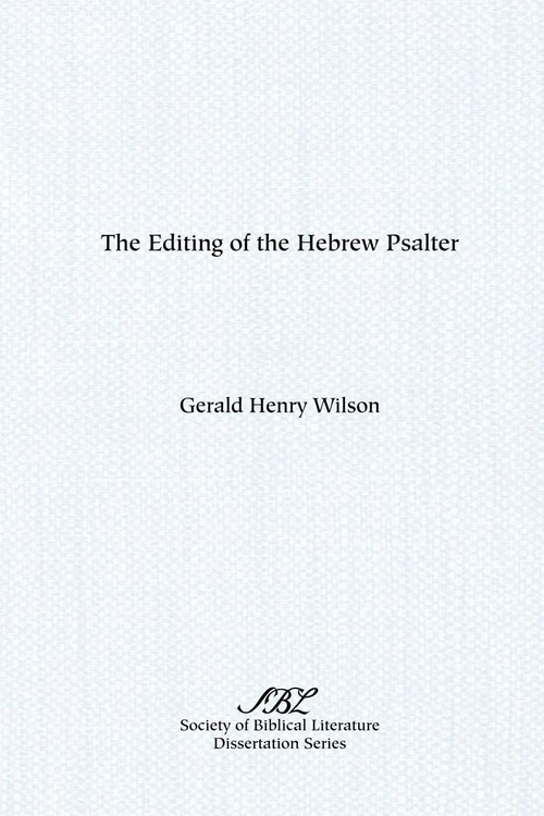 The Editing of the Hebrew Psalter Wilson Gerald Henry