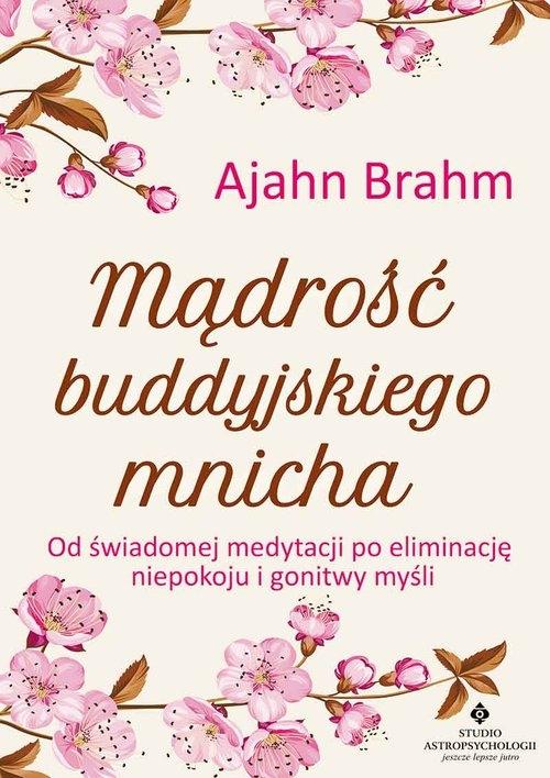 Mądrość buddyjskiego mnicha Ajahn Brahm