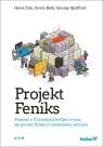 Projekt Feniks Powieść o IT modelu DevOps i o tym jak pomóc firmie w Gene Kim, Kevin Behr, George Spafford