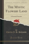 The Mystic Flowery Land