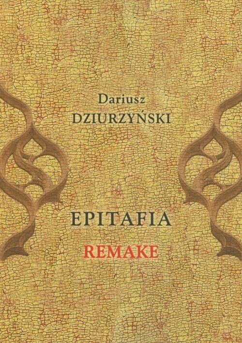 Epitafia Remake Dziurzyński Dariusz