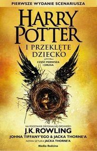 Harry Potter i Przeklęte Dziecko. Część pierwsza i druga Rowling Joanne K., Tiffany John, Thorne Jack