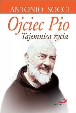Ojciec Pio. Tajemnica życia - wyd 2 Antonio Socci