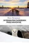 Wyprawa psim zaprzęgiem przez Kamczatkę Bergman Sten