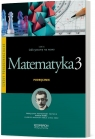 Matematyka 3. Podręcznik. Zakres podstawowy. Odkrywamy na nowo 652/3/2016 Ciołkosz Monika, Jatczak Anna